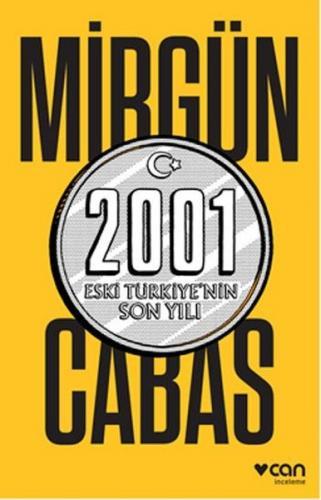 2001 Eski Türkiye'nin Son Yılı - Mirgün Cabas