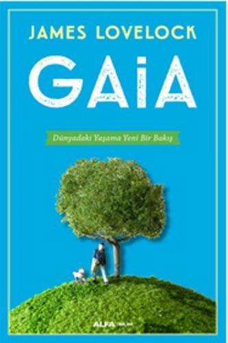 Gaia Dünyadaki Yaşama Yeni Bir Bakış - James Lovellock