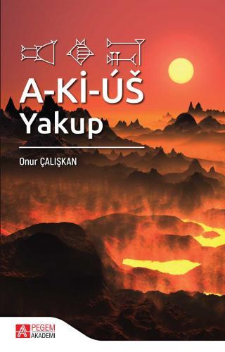 A-Kİ-ÚŠ: Yakup