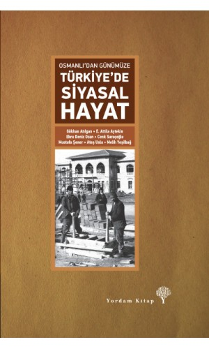 Osmanlı dan Günümüze Türkiye de Siyasal Hayat %25 indirimli Gökhan Atı
