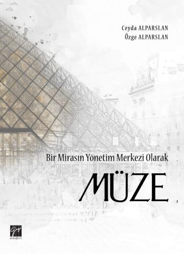Gazi Bir Mirasın Yönetim Merkezi Olarak Müze %10 indirimli Özge ALPARS