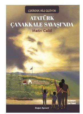 Atatürk Çanakkale Savaşı'nda Metin Celal
