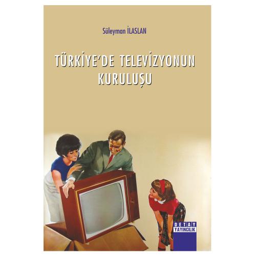 Detay Türkiye'de Televizyonun Kuruluşu