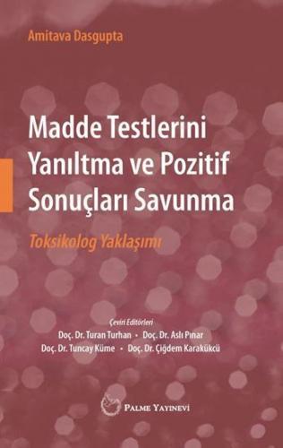 Palme Madde Testlerini Yanıltma ve Pozitif Sonuçları Savunma