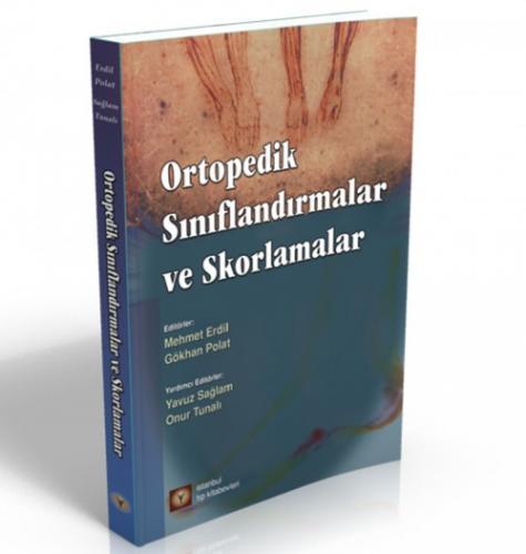 İstanbul Medikal Ortopedik Sınıflandırmalar ve Skorlamalar