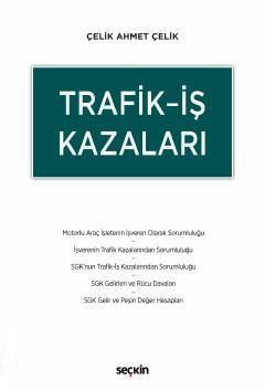 Trafik - İş Kazaları %10 indirimli Çelik Ahmet Çelik