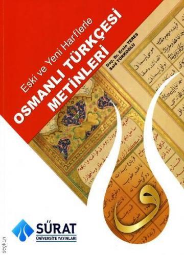 Eski ve Yeni Harflerle Osmanlı Türkçesi Metinleri