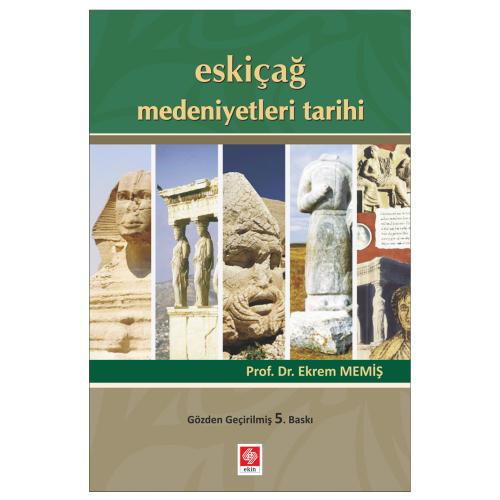 Eskiçağ Medeniyetleri Tarihi Ekrem Memiş