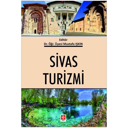 Sivas Turizmi Mustafa Işkın