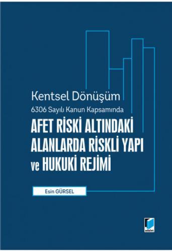Adalet Afet Riski Altındaki Alanlara Riskli Yapı ve Hukuki Rejimi