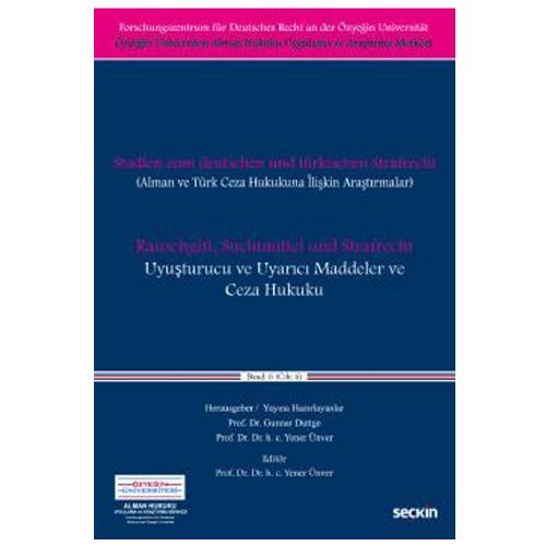 Uyuşturucu ve Uyarıcı Maddeler ve Ceza Hukuku (Alman ve Türk Ceza Hukukuna İlişkin Araştırmalar