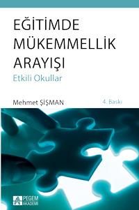 Eğitimde Mükemmellik Arayışı (Etkili Okullar)  Mehmet Şişman