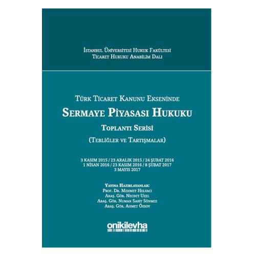 Türk Ticaret Kanunu Ekseninde Sermaye Piyasası Hukuku Mehmet Helvacı