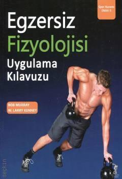 Egzersiz Fizyolojisi Uygulama Kılavuzu