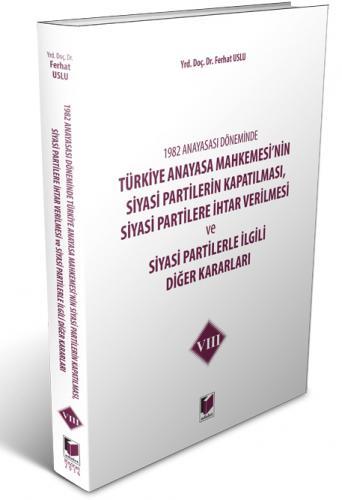 Türkiye Anayasa Mahkemesi'nin Siyasi Partilerin Kapatılması, Siyasi Pa