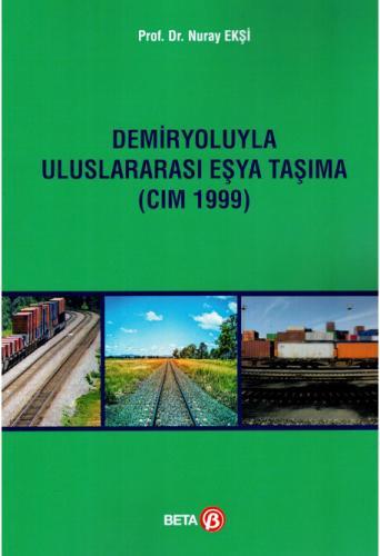 Demiryoluyla Uluslararası Eşya Taşıma (CIM 1999) %10 indirimli Nuray E