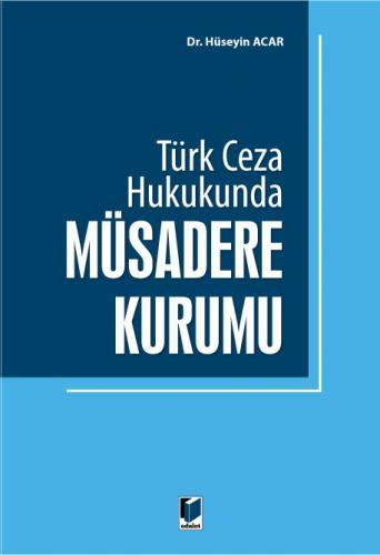 Türk Ceza Hukukunda Müsadere Kurumu