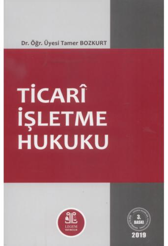 Ticari İşletme Hukuku   Tamer Bozkurt