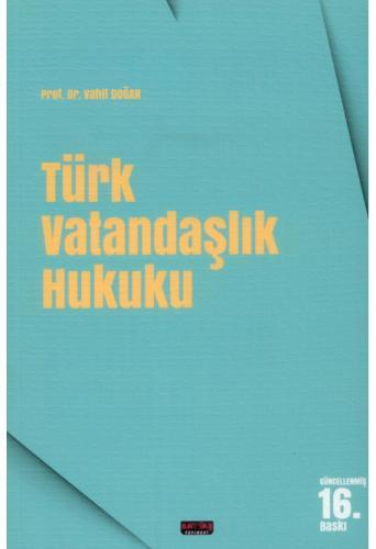 Türk Vatandaşlık Hukuku Vahit Doğan %10 indirimli Vahit Doğan