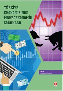 Türkiye Ekonomisinde Makroekonomik Sorunlar Savaş Durmuş