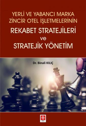 Rekabet Stratejileri ve Stratejik Yönetim Binali Kılıç