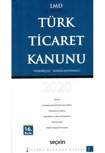 Türk Ticaret Kanunu LMD (Gerekçeli  Karşılaştırmalı)