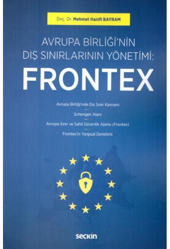 Avrupa Birliğinin Dış Sınırlarının Yönetimi: Frontex