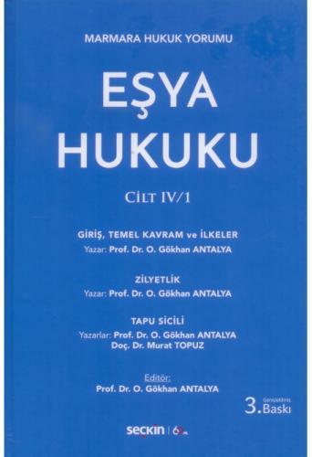 Eşya Hukuku Cilt: IV / 1  Gökhan Antalya