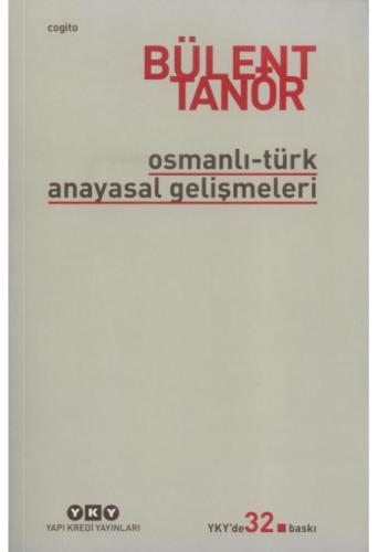 Osmanlı - Türk Anayasal Gelişmeleri  Bülent Tanör