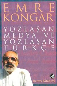 Remzi Yozlaşan Medya ve Yozlaşan Türkçe