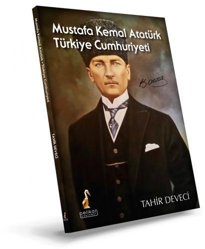 Mustafa Kemal Atatürk Türkiye Cumhuriyeti