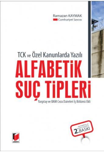 Adalet TCK ve Özel Kanunlarda Yazılı Alfabetik Suç Tipleri