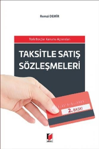 Adalet Türk Borçlar Kanunu Açısından Taksitle Satış Sözleşmeleri