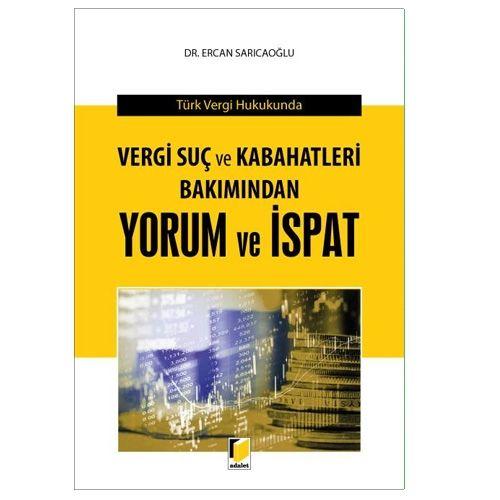 Adalet Vergi Suç ve Kabahatleri Bakımından Yorum ve İspat - Ercan Sarıcıoğlu