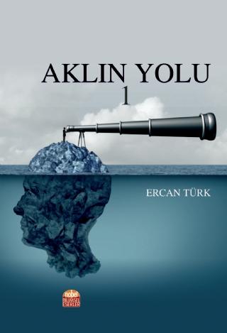 Aklın Yolu 1 Ercan Türk
