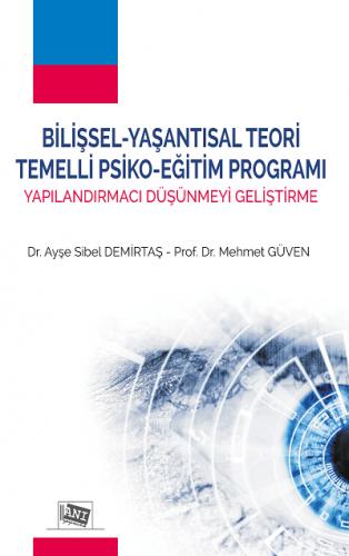 Anı Bilişsel-Yaşantısal Teori Temelli Psiko-Eğitim Programı Yapılandırmacı Düşünmeyi Geliştirme