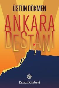 Ankara Destanı - Üstün Dökmen