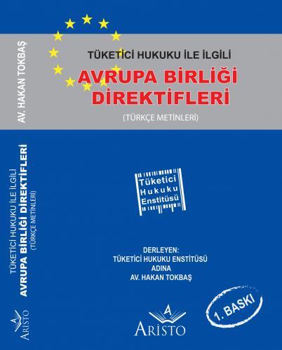 Aristo Tüketici Hukuku İle İlgili Avrupa Birliği Direktifleri - Hakan Tokbaş