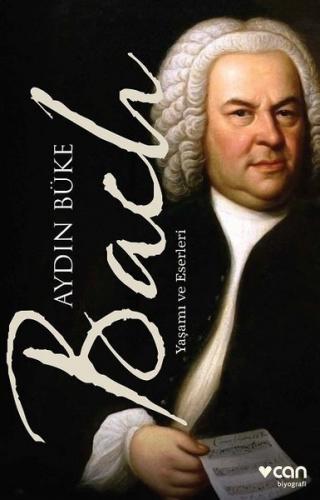 Bach - Yaşamı ve Eserleri - Aydın Büke