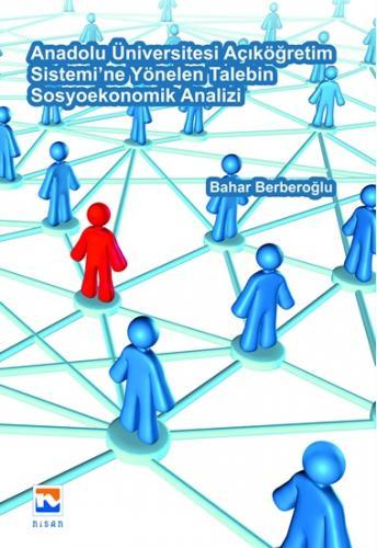 Nisan Anadolu Üniversitesi Açıköğretim Sistemi 'ne Yönelen Talebin Sosyoekonomik Analizi