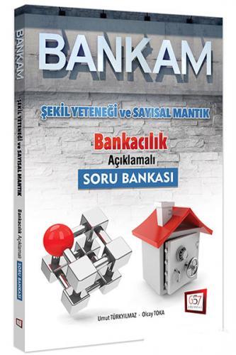 Bankam Şekil Yeteneği ve Sayısal Mantık Açıklamalı Soru Bankası - 657 Yayınevi