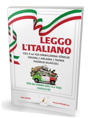 Leggo L'italiano Celi 3 ve YDS Sınavlarına Yönelik Okuma / Anlama / Yazma Hazırlık Kılavuzu