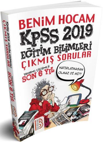 Benim Hocam KPSS Eğitim Bilimleri Tamamı Çözümlü Son 6 Yıl Çıkmış Sorular 2019