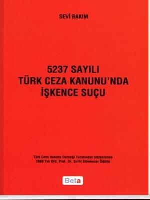 Beta 5237 Sayılı Türk Ceza Kanunu'nda İşkence Suçu