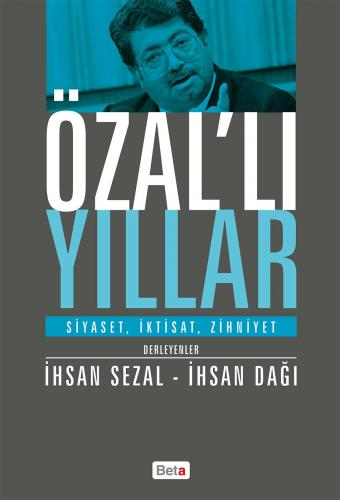 Beta Özal 'lı Yıllar - İhsan Sezal, İhsan Dağı