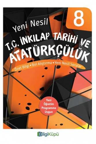 BilgiKüpü Yayınları 8. Sınıf Yeni Nesil T.C. İnkılap Tarihi ve Atatürkçülük