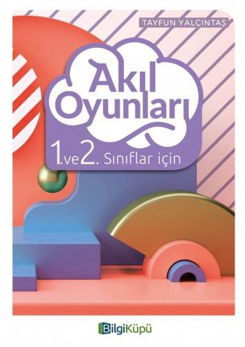 Bilgi Küpü Yayınları 1. ve 2. Sınıf Akıl Oyunları