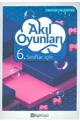 BilgiKüpü Yayınları 6. Sınıf Akıl Oyunları