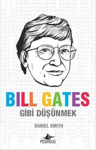 Bill Gates Gibi Düşünmek - Daniel Smith