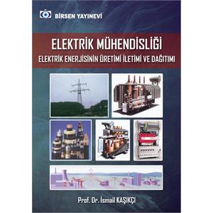 Birsen Elektrik Mühendisliği Elektrik Enerjisinin Üretimi İletimi ve Dağıtımı